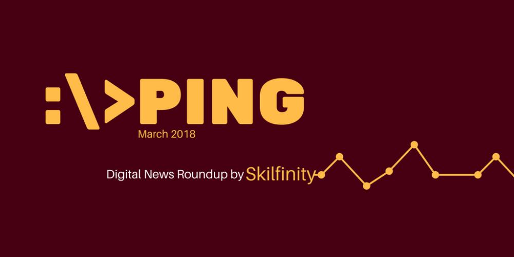 Digital Marketing News March 2018 by Skilfinity