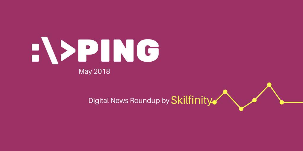 Ping - Top Digital Marketing News - May 2018