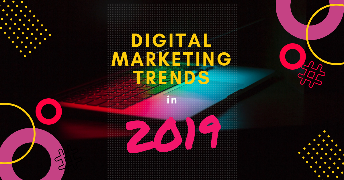 Digital Marketing Trends 2019 by Skilfinity